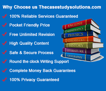 Why Choose us Thecasestudysolutions.com