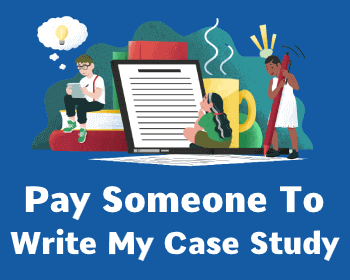 pay someone to write my case study